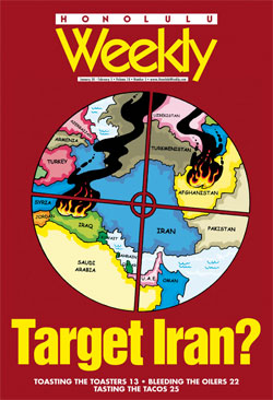 Honolulu Weekly Jan 30, 2008: Target Iran?