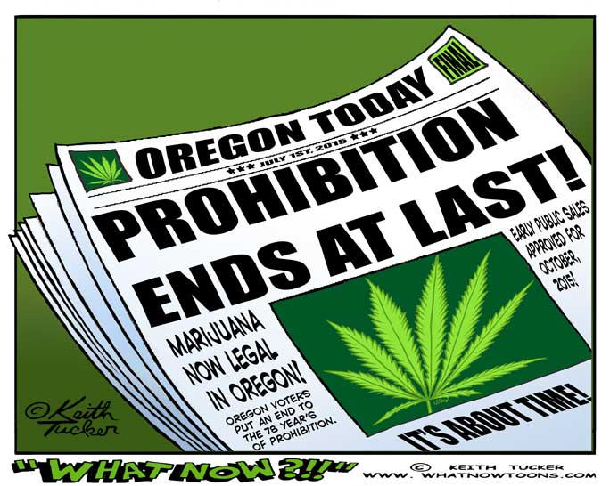 Cannabis Prohibition ends in Oregon!