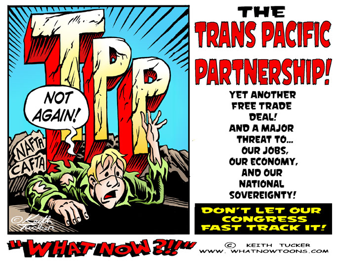 Tpp Obama,Obama-International-Community,Environmentalism,Trans-Pacific Partnership,Tpp, Big Pharma, International Trade, Pharmaceutical Companies, labor unions,Small Business, Intellectual Property, Obama Trade Policy, Politics News, political cartoons, labor cartoons, liberal cartoons, collective bargaining, your job, nafta, cafta, shafta