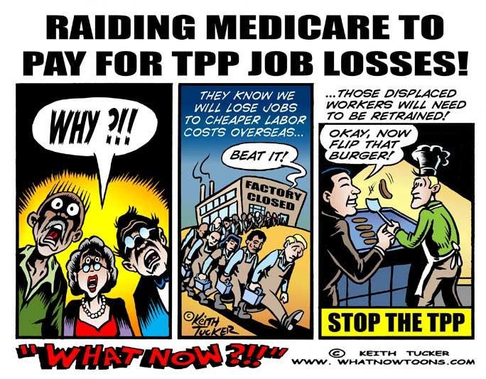 Free Trade, Trans Pacific Partnership, Income Inequality, TPP Threatens Medicare,TPA, TPP wiki leaks, medicare cuts, stop tpp, trans pacific partnership, trans pacific partnership protests, TPP fast track, no fastrackTPP, stop the TPP, TPP cartoons, TPP political cartoons